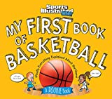 My First Book of Basketball: A Rookie Book (A Sports Illustrated Kids Book) (Sports Illustrated Kids Rookie...