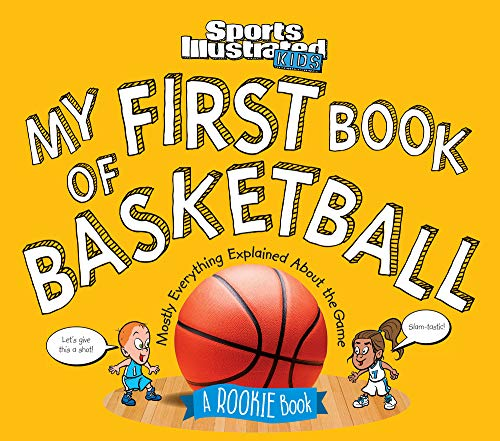 My First Book of Basketball: A Rookie Book (Sports Illustrated Kids Rookie Books)