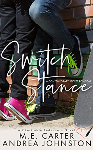 Switch Stance: A Romantic Comedy (Charitable Endeavors Book 1)