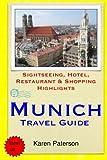 Munich Travel Guide: Sightseeing, Hotel, Restaurant & Shopping Highlights [Idioma Inglés]