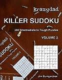 Krazydad Killer Sudoku Volume 3: 360 Intermediate to Tough Puzzles