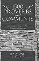 1500 Proverbs and Comments: Extracted from the Journal of a Christian Highwayman