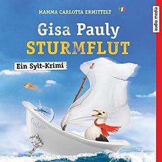 Sturmflut     Mamma Carlotta 13              Autor:                                                                                                                                 Gisa Pauly                               Sprecher:                                                                                                                                 Christiane Blumhoff                      Spieldauer: 16 Std. und 26 Min.     35 Bewertungen     Gesamt 4,5