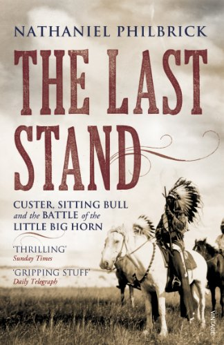 The Last Stand: Custer, Sitting Bull and the Battle of the Little Big Horn (English Edition)