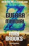 Guerra Mundial Z (Narrativa (books 4 Pocket))...