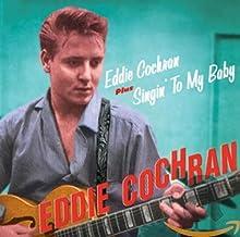 Eddie Cochran + Singin` To My Baby