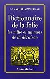 Dictionnaire de la folie - Les Mille et un mots de la déraison