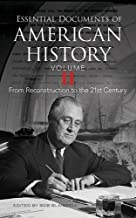 Essential Documents of American History, Volume II: From Reconstruction to the Twenty-first Century