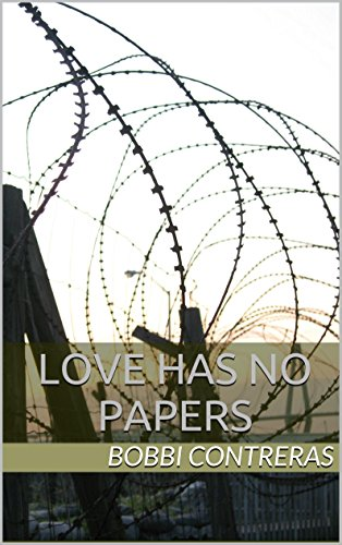 Love Has No Papers (English Edition)