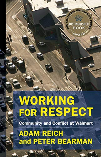 Working for Respect: Community and Conflict at Walmart (The Middle Range...