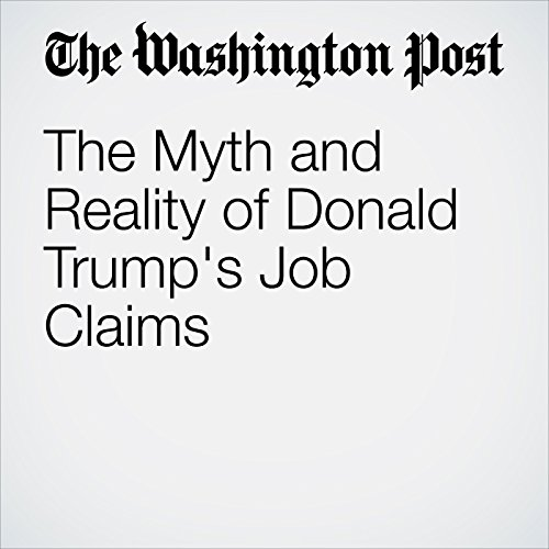 The Myth and Reality of Donald Trump's Job Claims audiobook cover art