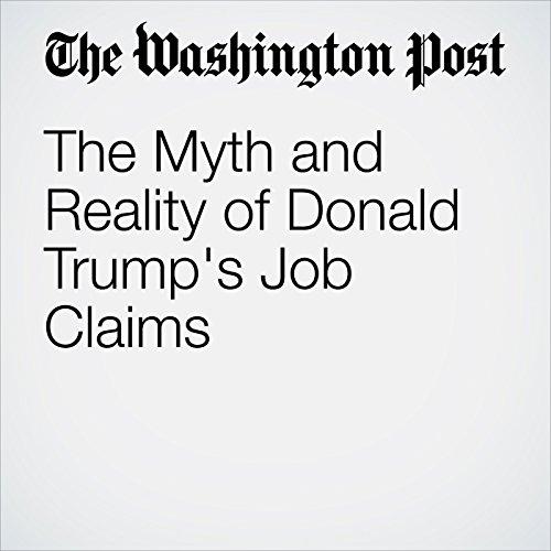 The Myth and Reality of Donald Trump's Job Claims copertina
