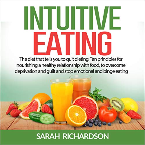 Intuitive Eating: The Diet That Tells You to Quit Dieting cover art