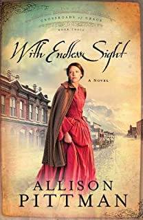 With Endless Sight (Crossroads of Grace Book 3)