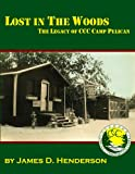 Lost in the Woods: The Legacy of CCC Camp Pelican