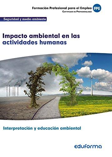 UF0735: Impacto ambiental en las actividades humanas. CERTIFICADO DE PROFESIONALIDAD INTERPRETACIÓN Y...