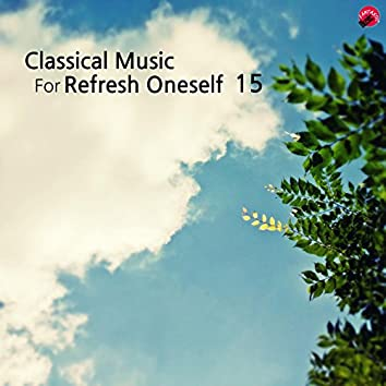 Classical music for Refresh oneself 15