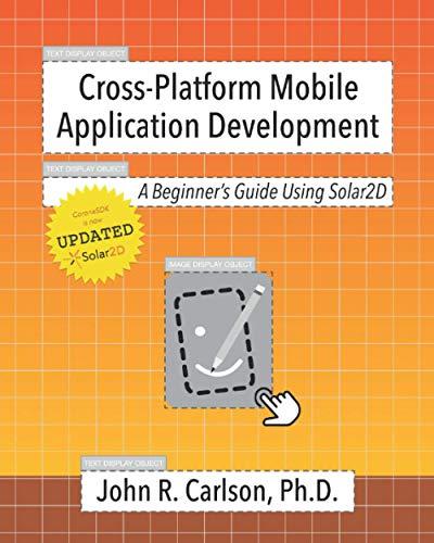 Cross-Platform Mobile Application Development: A Beginner\'s Guide Using Solar2D