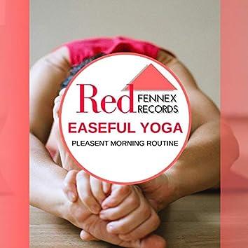 Easeful Yoga - Pleasent Morning Routine