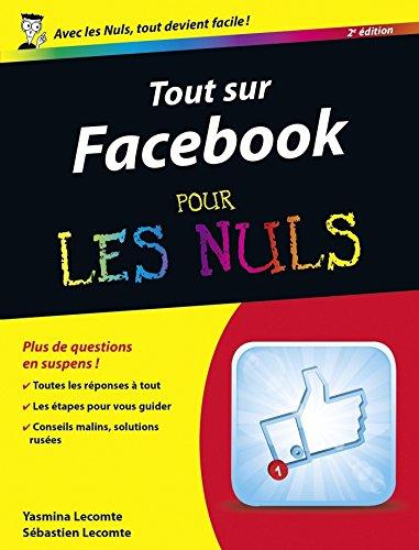 Tout sur Facebook Pour les Nuls, 2e (INFORMATIQUE)