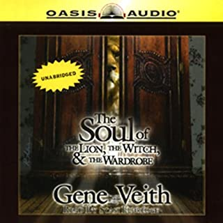 The Soul of The Lion, the Witch, and the Wardrobe                   By:                                                                                                                                 Gene Veith                               Narrated by:                                                                                                                                 Stasi Eldredge                      Length: 5 hrs and 32 mins     34 ratings     Overall 3.8