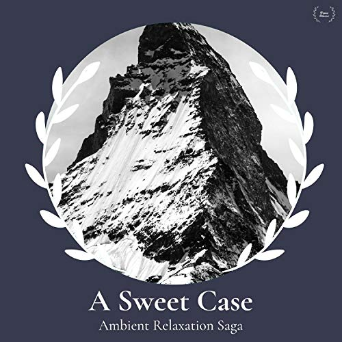 A Sweet Case - Ambient Relaxation Saga