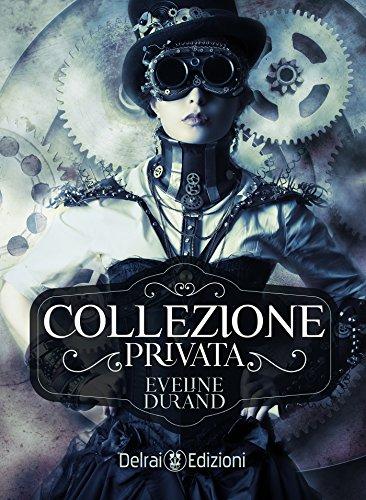 Collezione privata: romanzo steampunk (Nebula)