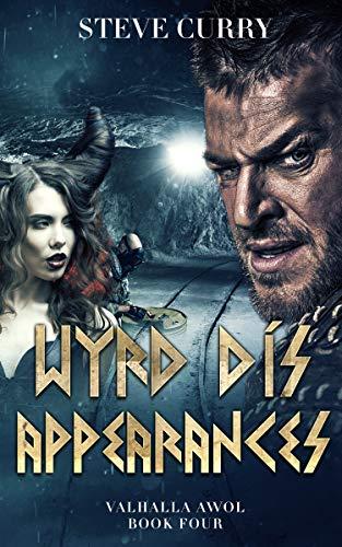 Wyrd Dís Appearances: Urban Fantasy with a Norse Edge Valhalla AWOL Book 4