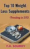 Top 10 Weight Loss Supplements -Trending in 2021