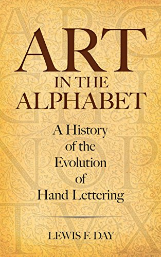 Art in the Alphabet: A History of the Evolution of Hand Lettering (Lettering, Calligraphy, Typography) (English Edition)