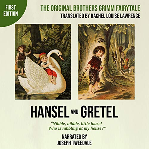 Hansel and Gretel (First Edition): The Original Brothers Grimm Fairytale audiobook cover art