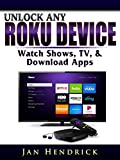 Unlock Any Roku Device: Watch Shows, TV, & Download Apps