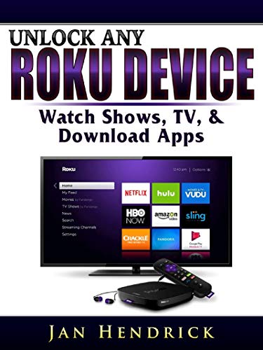 Unlock Any Roku Device: Watch Shows, TV, & Download Apps. Buy it now for 4.99