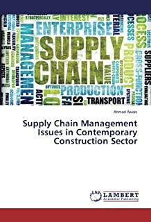 Supply Chain Management Issues in Contemporary Construction Sector