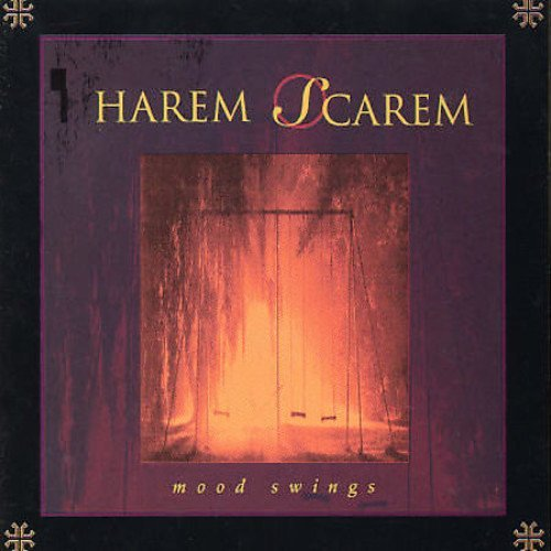 Mood Swings / Harem Scarem