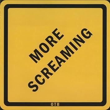 More Screaming