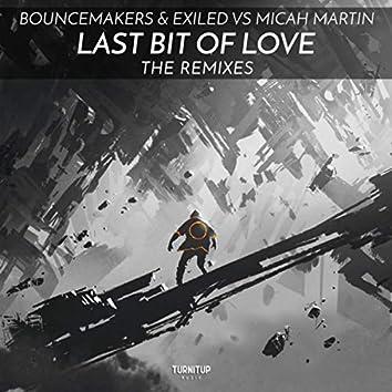 Last Bit Of Love (The Remixes)