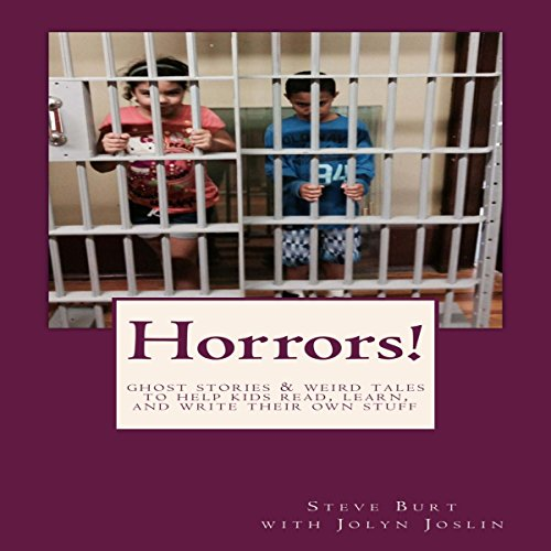 Horrors!: Ghost Stories & Weird Tales to Help Kids Read, Learn, and Write audiobook cover art