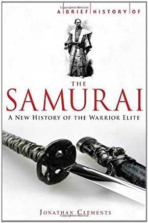 A Brief History of the Samurai (Brief History (Running Press)) by Jonathan Clements (2010-05-04)