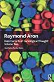 Main Currents in Sociological Thought: Volume 2 (Routledge Classics)