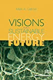 Visions for a Sustainable Energy Future (English Edition)