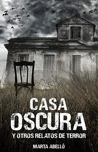 Casa Oscura: y otros relatos de terror eBook: Abelló, Marta ...