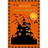 SPOOKY HALLOWEEN: Halloween notebook for those who love to get scared |