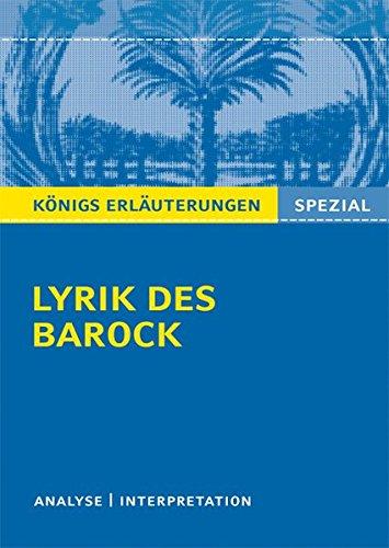 Lyrik des Barock.: Interpretationen zu wichtigen Werken der Epoche (Königs Erläuterungen. Spezial)