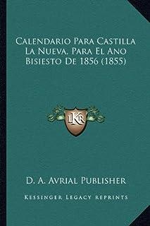 Calendario Para Castilla La Nueva, Para El Ano Bisiesto de 1856 (1855)