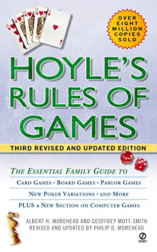 Compare Textbook Prices for Hoyle's Rules of Games: The Essential Family Guide to Card Games, Board Games, Parlor Games, New Poker Variations, and More 3rd Rev and Updated ed. Edition ISBN 9780451204844 by Morehead, Albert H.,Mott-Smith, Geoffrey,Morehead, Philip D.