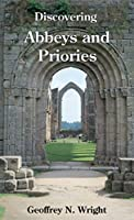 Discovering Abbeys and Priories (Shire Discovering)