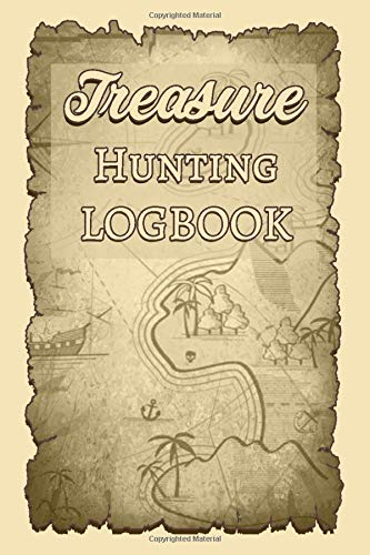 Treasure Hunting Logbook: Book For Treasure Hunters To Keep Track Of Their Finds