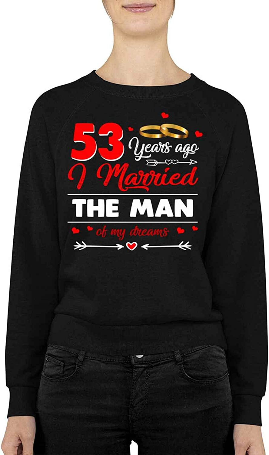 Funny F84 53 I Married Of My For Dreams Present Birthday Anniver Ranking TOP14 Max 59% OFF