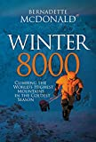 Winter 8000: Climbing the World's Highest Mountains in the Coldest Season